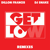 Get Low (Remixes) by DJ Snake