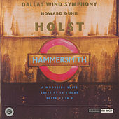 Holst: Hammersmith, Op. 52, A Moorside Suite & Suites for Military Band, Op. 28 by Dallas Wind Symphony