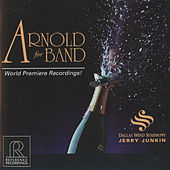 Arnold for Band by Dallas Wind Symphony