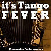 It's Tango Fever by Various Artists