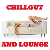 Chillout and Lounge by Various Artists
