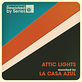 Attic Lights Reworked By La Casa Azul by Attic Lights