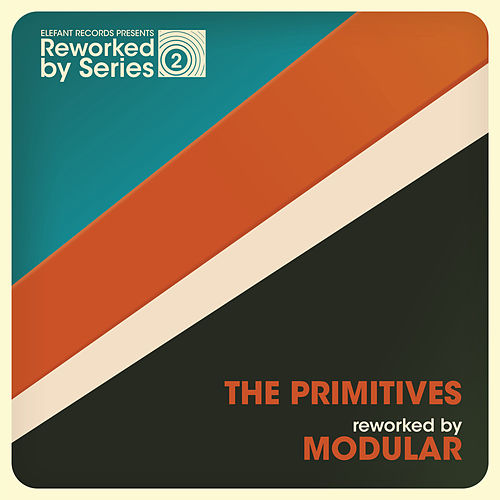 The Primitives Reworked By Modular by The Primitives