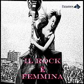Il Rock e' Femmina by Various Artists