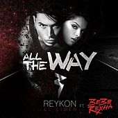 All the Way (feat. Bebe Rexha) by Reykon
