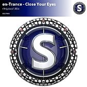 Close Your Eyes - Single by Entrance