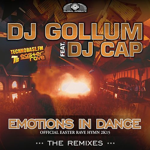 Emotions in Dance (Easter Rave Hymn 2k15) (The Remixes) by DJ Gollum