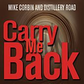 Carry Me Back by Mike Corbin