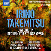 Irino: Sinfonietta - Takemitsu: Requiem by Various Artists
