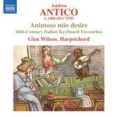 Antico: Animoso mio desire by Glen Wilson