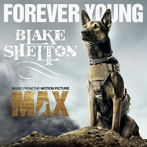 Forever Young by Blake Shelton