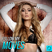 Follow My Moves by Various Artists