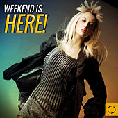 Weekend Is Here! by Various Artists