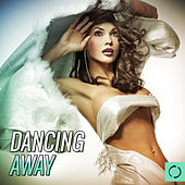 Dancing Away by Various Artists
