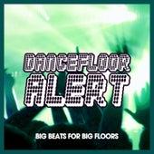Dancefloor Alert (Big Beats for Big Floors) by Various Artists