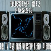 The TV And Film Dubstep Remix Album by Dubstep Hitz