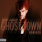 Ghost Town (Remixes) von Adam Lambert