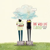 Clouded (Atmosphere Edition) by This Wild Life