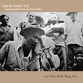 Let the Bells Ring On by Charlie Hunter