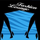 Fashion Lounge by Various Artists