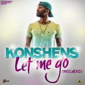 Let Me Go (Reloaded) - Single by Konshens