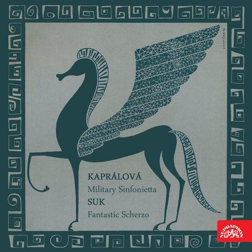 Kaprálová: Military Sinfonietta - Suk:  Fantastic Scherzo, Op. 25 by Brno Philharmonic Orchestra