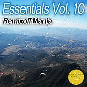 Essentials, Vol. 10: Remixoff Mania - EP by Various Artists