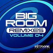 Big Room Remixes, Vol. 4 - EP by Various Artists