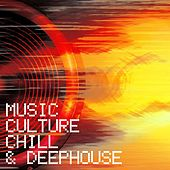 Music Culture Chill & Deephouse by Various Artists