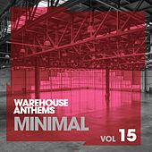 Warehouse Anthems: Minimal, Vol. 15 - EP by Various Artists