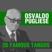 20 Famous Tangos by Osvaldo Pugliese
