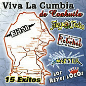 Viva La Cumbia de Coahuila - 15 Exitos by Various Artists