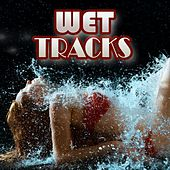Wet Tracks by Various Artists