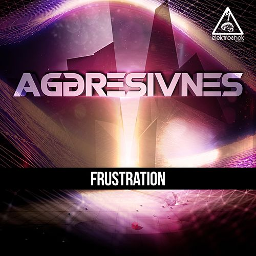 Frustration by Aggresivnes