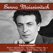 Rachmaninoff: Piano Concerto No. 1 In F Sharp Minor, Op. 1 - Piano Concerto No. 2 In C Minor, Op. 18 by Benno Moiseiwitsch