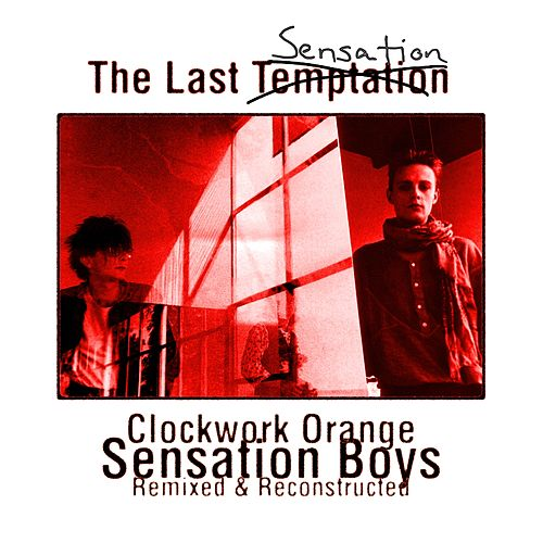 The Last Sensation by Clock Work Orange
