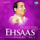 Ehsaas Pyaar Ka - Mohd. Rafi, Vol. 2 by Mohd. Rafi