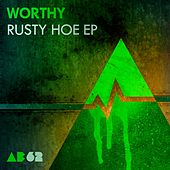Rusty Hoe - Single by Worthy
