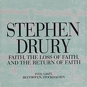 Faith, The Loss of Faith, And the Return of Faith by Stephen Drury