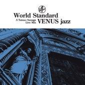 World Standard VENUS Jazz: A Tatsuo Sunaga Live Mix by Various Artists