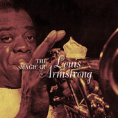 The Magic of Louis Armstrong by Louis Armstrong