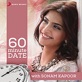 60 Minute Date with Sonam Kapoor by Various Artists