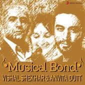 Musical Bond: Vishal Shekhar & Anvita Dutt by Various Artists