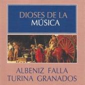 Dioses de la Música - Albeniz, Falla, Turina, Granados by Various Artists