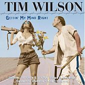 Gettin' My Mind Right by Tim Wilson