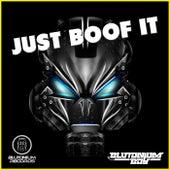 Just Boof It by Blutonium Boy