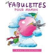 Les fabulettes pour maman by Anne Sylvestre