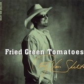 Fried Green Tomatoes by Ricky Van Shelton