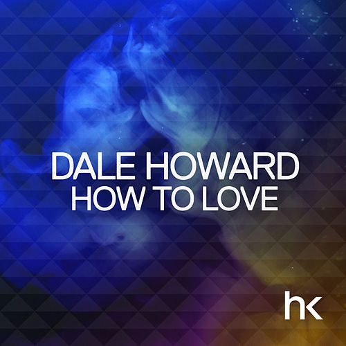 How To Love by Dale Howard
