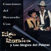 Canciones del Recuerdo by Rigo Morales y los Alegres del Palmar